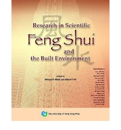 [(Research in Scientific Feng Shui and the Built Environment * *)] [Author: Michael Y. Mak] published on (February, 2009)
