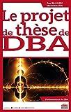 Le projet de thèse de DBA / dirigé par Paul Beaulieu et Michel Kalika   Beaulieu, Paul (1951-....). directeur de publication