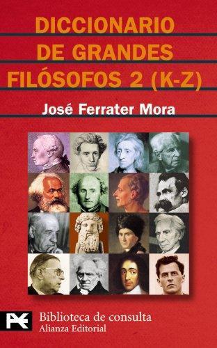 Diccionario de grandes filósofos, 2 (K-Z): 8117 (El Libro De Bolsillo - Bibliotecas Temáticas - Biblioteca De Consulta) por José Ferrater Mora
