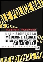 Une histoire de la médecine légale et de l'identification criminelle