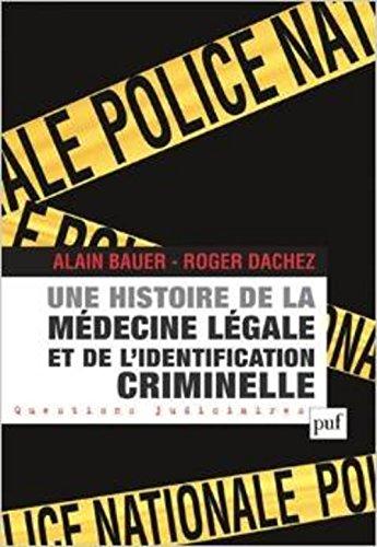 Une histoire de la médecine légale et de l'identification criminelle par Alain Bauer