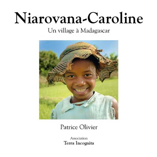 Niarovana-Caroline, Un village à Madagascar - version couleurs