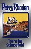 """Perry Rhodan 123: Terra im Schussfeld (Silberband): 5. Band des Zyklus """"Die Kosmische Hanse"""" (Perry Rhodan-Silberband)"""