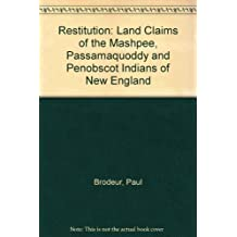 Restitution: Land Claims of the Mashpee, Passamaquoddy and Penobscot Indians of New England by Paul Brodeur (1988-09-06)