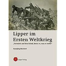 """Lipper im Ersten Weltkrieg: """"Vorwärts auf den Feind, koste es, was es wolle"""""""