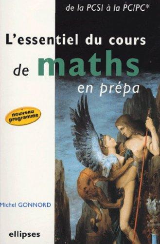 L'essentiel du cours de maths en prpa : De la PCSI  la PC/PC*