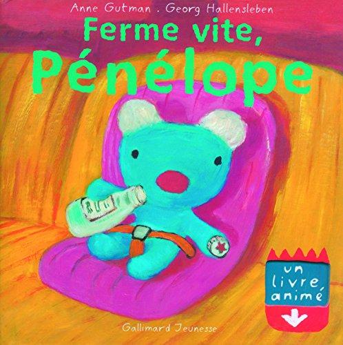 Ferme vite, Pénélope par Anne Gutman, Georg Hallensleben