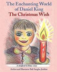 The Enchanting World of Daniel King - The Christmas Wish