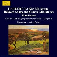 Herbert, V.: Kiss Me Again - Beloved Songs And Classic Miniatures