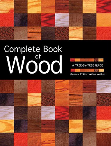 Complete Book of Wood: A Tree-By-Tree Guide