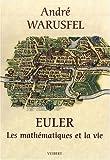 Euler - Les mathématiques et la vie