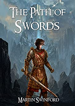 The Path of Swords (The Song of Amhar Book 1) (English Edition) par [Swinford, Martin]