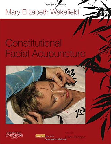 Constitutional Facial Acupuncture, 1e