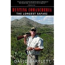 Hunting Comancheria: The Longest Safari