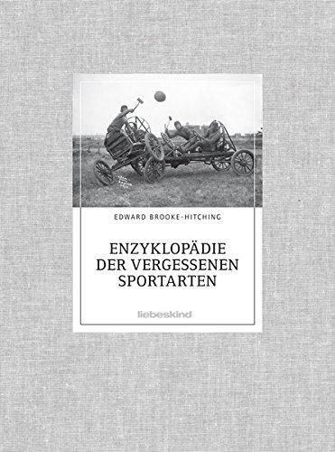 Preisvergleich Produktbild Enzyklopädie der vergessenen Sportarten