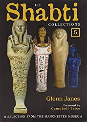 The Shabti Collections: 5: A Selection from the Manchester Museum