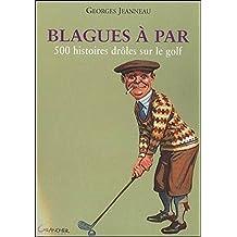 Blagues à par - 500 histoires drôles sur le golf