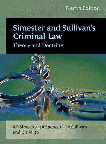 Simester and Sullivan's Criminal Law - Fourth Edition: Theory and Doctrine