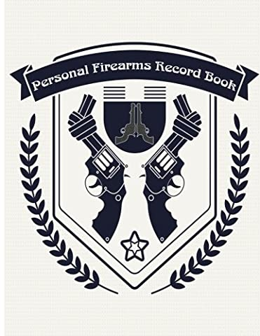 "Personal Firearms Record Book: A handy and very detailed Firearms Record book 8.5x11"" 154Pages Acquisition and Disposition Record Book"