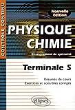 Physique-Chimie : Terminale S, Enseignement de spécialité - Résumés de cours, Exercices et contrôles corrigés