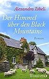 'Der Himmel über den Black Mountains: Roman' von Alexandra Zöbeli