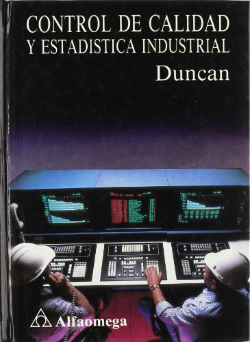 Control de Calidad y Estadística Industrial (ACCESO RÁPIDO) por Duncan