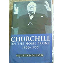 Churchill on the Home Front, 1900-55