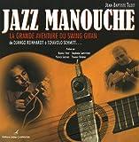 Jazz manouche - La grande aventure du swing gitan de Django Reinhardt à Tchavolo Schmitt...