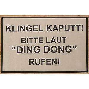 Fussmatte Spruch Klingel Kaputt! Bitte LAUT DING DONG Rufen ! Ca 68 X 45 Cm