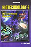 Biotechnology - 3: Including Molecular Biology, Biophysics