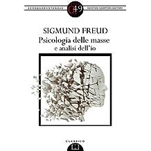 Psicologia delle masse e analisi dell'io (eNewton Zeroquarantanove) (Italian Edition)