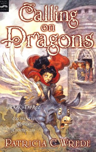 Calling on Dragons: Book Three (Enchanted Forest Chronicles) por Patricia C. Wrede