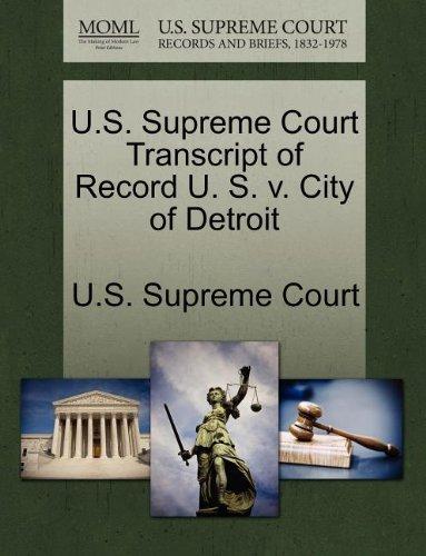 U.S. Supreme Court Transcript of Record U. S. v. City of Detroit