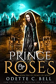 Prince of Roses Book One (English Edition) van [Bell, Odette C.]