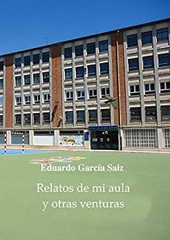 Bittorrent Descargar En Español Relatos de mi aula y otras venturas Leer Formato Epub