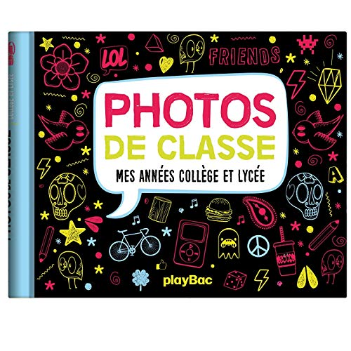 MON ALBUM PHOTOS DE CLASSE - COLLEGE ET LYCÉE ED. 2019