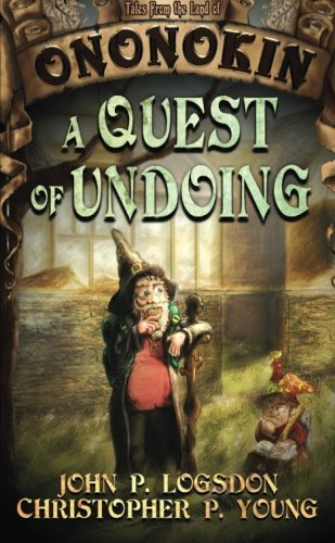 A Quest of Undoing: Volume 1 (Tales From the Land of Ononokin)