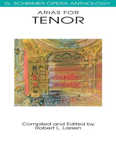 G. Schirmer Opéra Anothology - Arias for Tenor (G. Schirmer Opera Anthology)