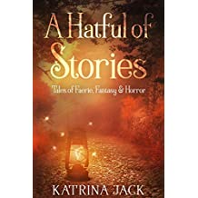 A Hatful of Stories: Tales of Faerie, Fantasy & Horror