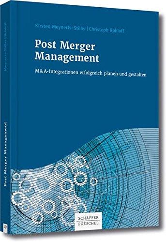 Post Merger Management: M&A-Integrationen erfolgreich planen und gestalten