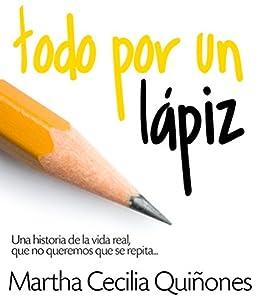 TODO POR UN LÁPIZ eBook: QUIÑONES, MARTHA CECILIA, RODRÍGUEZ ...