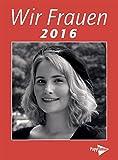 Wir Frauen 2016: Taschenkalender