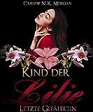 Kind der Lilie: Letzte Gefährtin