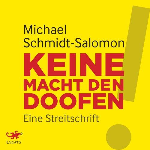 Buchseite und Rezensionen zu 'Keine Macht den Doofen!: Eine Streitschrift' von Michael Schmidt-Salomon