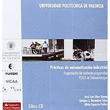 Prácticas de Automatización Industrial. Programación Del Autómata Programable Tsx37 de Télémechanique (Académica)