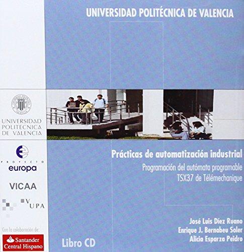 Descargar Libro Prácticas de Automatización Industrial. Programación Del Autómata Programable Tsx37 de Télémechanique de Enrique Jorge Bernabeu Soler