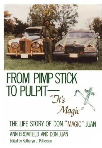 From Pimp Stick to Pulpit--It's Magic: The Life Story of Don Magic Juan by Ann Bromfield (1994-11-01)