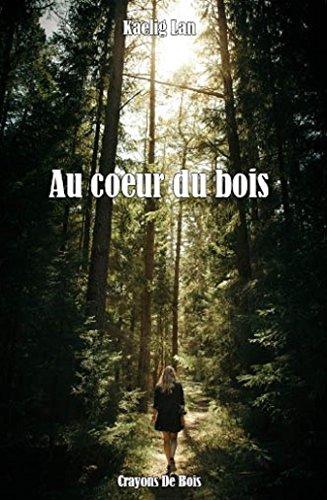 Au coeur du bois