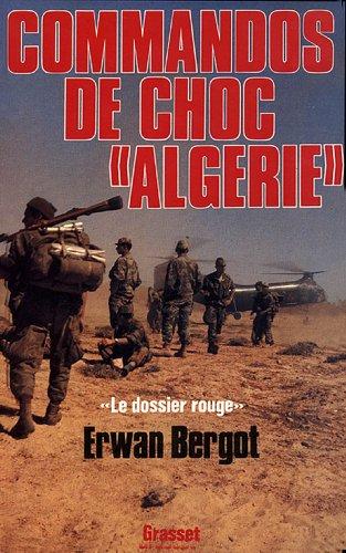 Commando de choc en Algérie : Le dossier rouge (Documents Français)