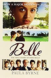 Belle: The True Story of Dido Belle by Paula Byrne (2014-05-08)